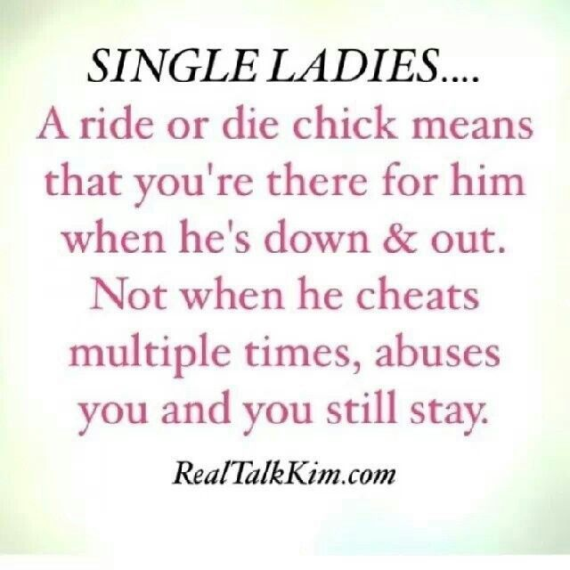 Ride or Die Quotes singles ladies a ride or die chick means that you re there