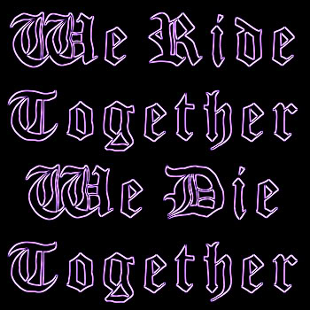 Ride or Die Quotes the ride together the die together