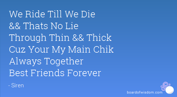 Ride or Die Quotes we ride till we die that's no lie through thin thick cuz