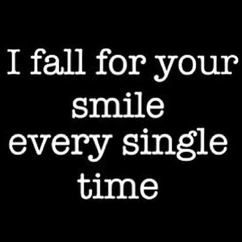 Sex sayings i fall for your smile every single time