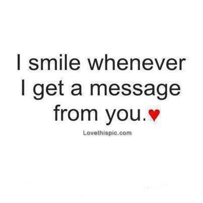 Sex sayings i smile whenever i get a message from you