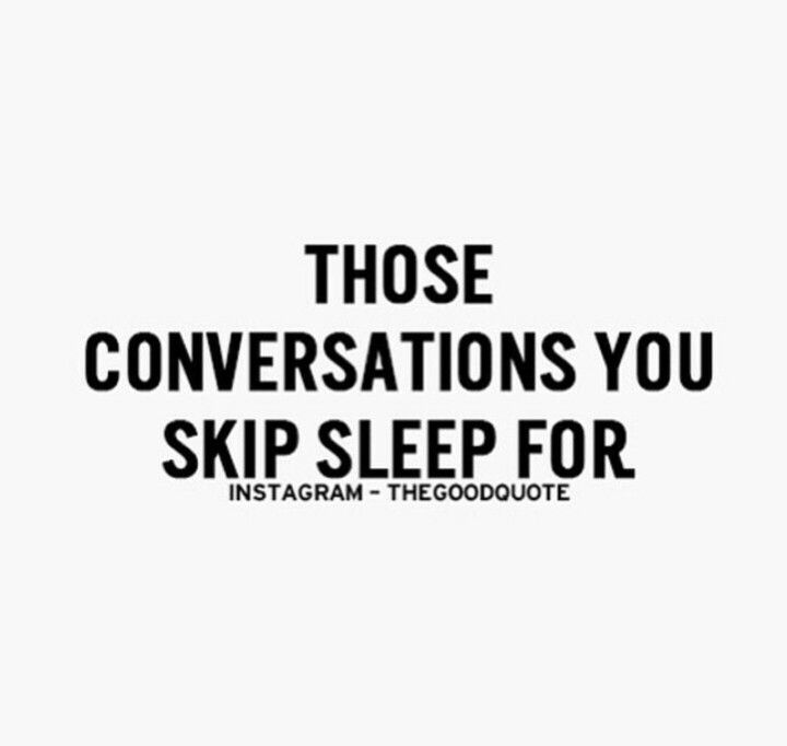 Sex sayings those conversations you skip sleep for