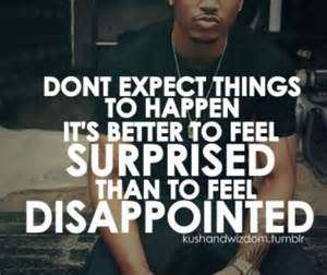 Singer Sayings don't expect things to happen it's better to feel surprised