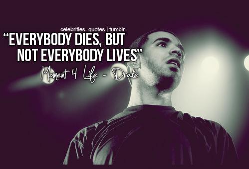 Singer Sayings everybody dies but not