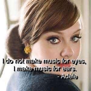 Singer Sayings i do not make music for eyes i make music