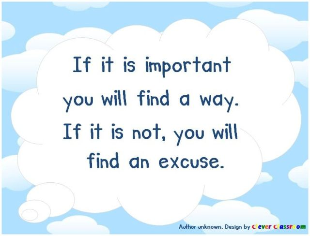 Teach Quotes if it is important you will find a way if it is not you will find an