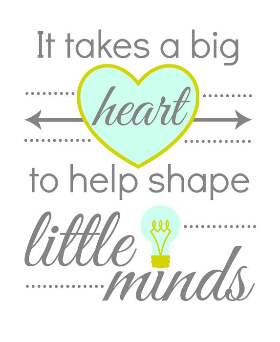 Teach Quotes it takes a big heart to help shape little