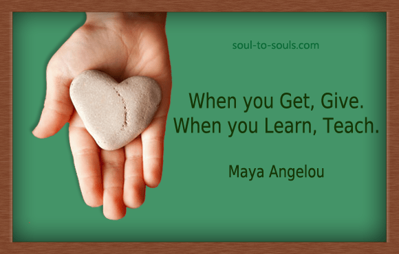 Teach Sayings when you get give when you learn