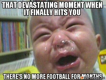 That devastanting moment when it finally hits you Football Meme
