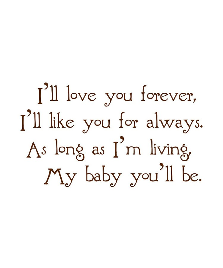 Thick Girl Quotes i'll love you forever i'll like you for always as long as i'm living my baby you'll be