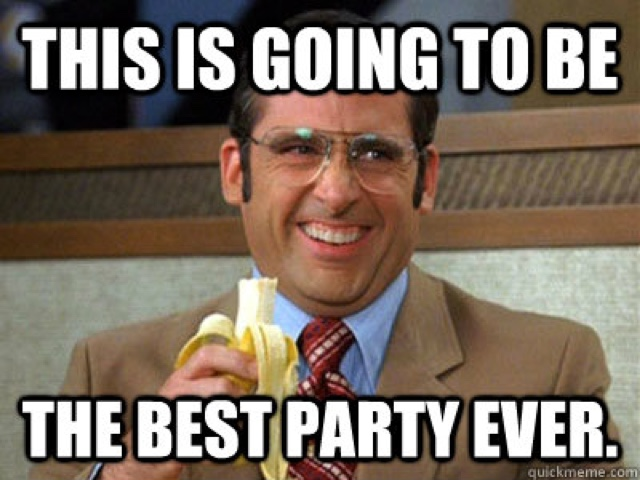 This is going to be the best party ever Party Memes