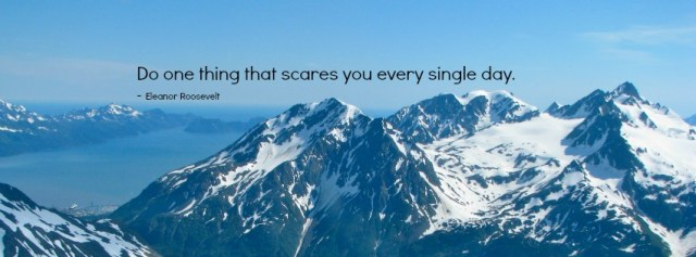 Thrill Quotes do one thing that scares you every single day
