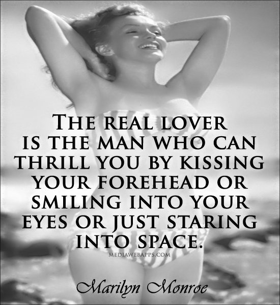 Thrill Quotes the real lover is the man who can (2)