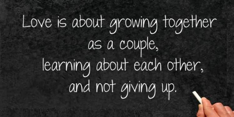 Time Sayings Love is about growing to gather as a couple learning about each other and not giving up