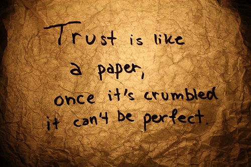 Trust Quotes Trust Is Like A Paper Once It's Crumbled IT Can't Be Perfect