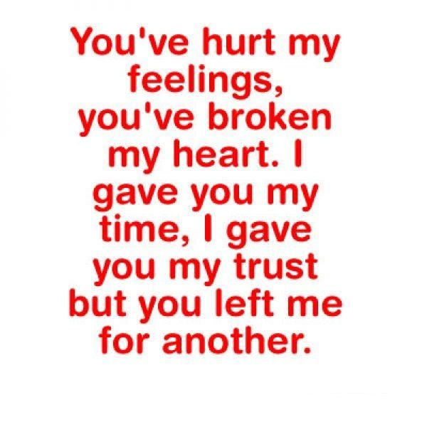 Trust Quotes You've Hurt My Feelings You've Broken My Heart