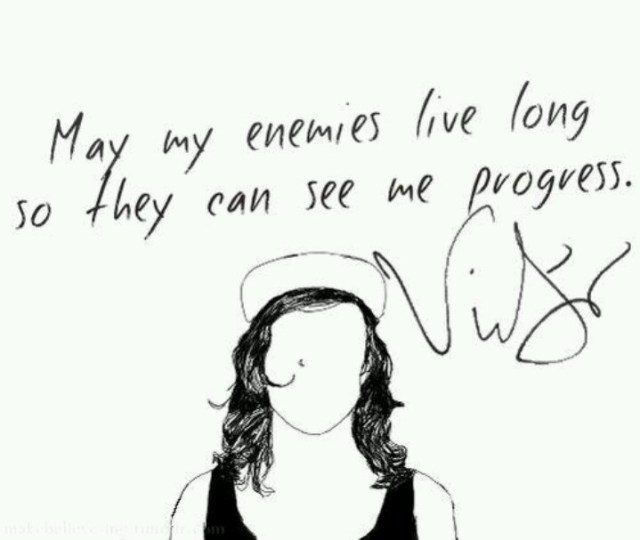 Vic Fuentes Quotes May my enemies live long so they can see me progress