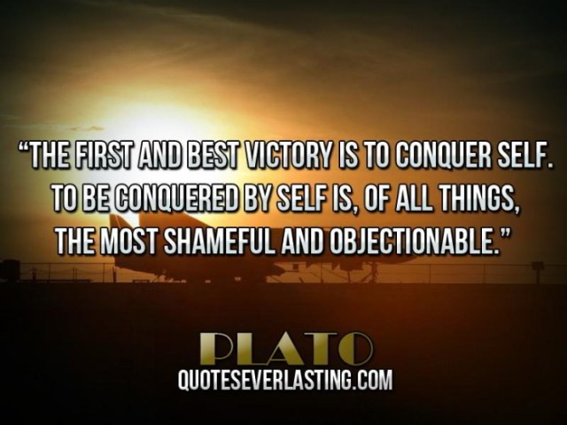 Victory Sayings the first and best victory is to conquer self to be conquered by selfish of all
