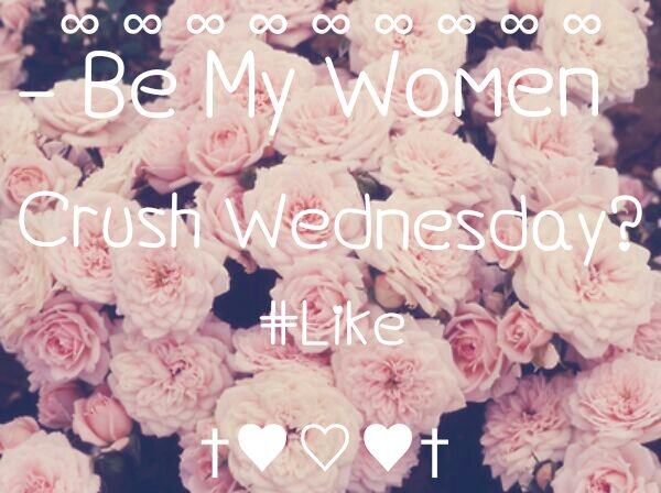 Wcw Quotes Be my women crush wednesday #like
