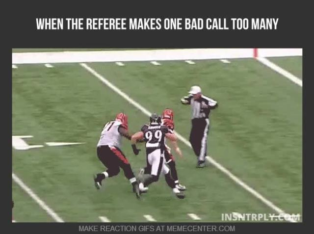 When the referee makes one bad call too many American Football Memes