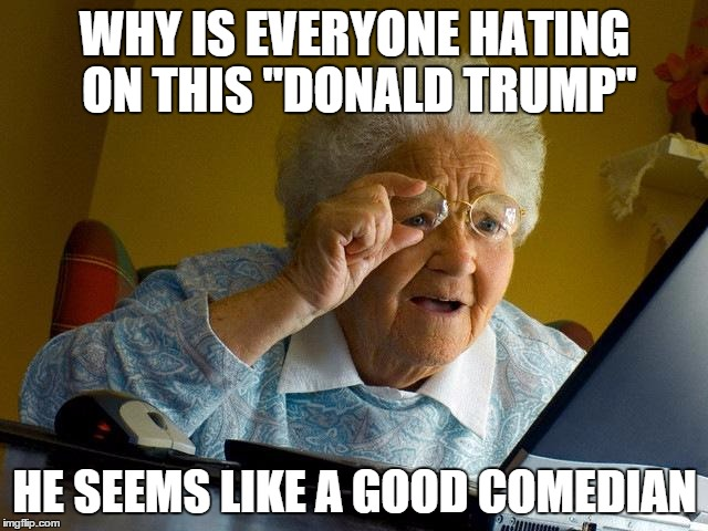 Why Is Everyone Hating On This Donald Trump Grandma Memes