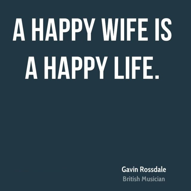 Wife Quotes A happy wife is a happy life. Gavin Rossdale