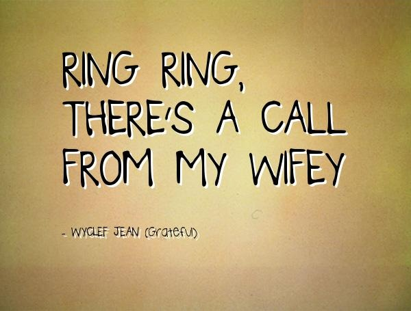 Wifey Quotes Ring there's a cal from my wifey
