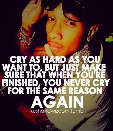 Wiz Khalifa Quotes cry as hard as you want to but just make sure that