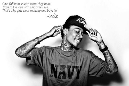 Wiz Khalifa Quotes girls fall in love with what they