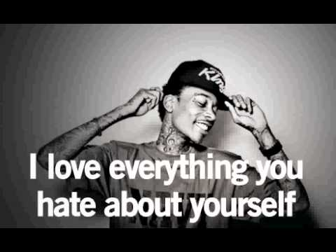 Wiz Khalifa Quotes i love everything you hate about yourself