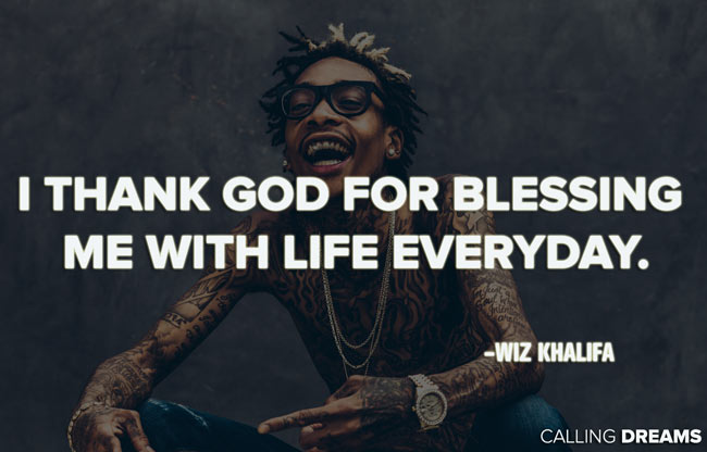 Wiz Khalifa Quotes i thank god for blessing me with life