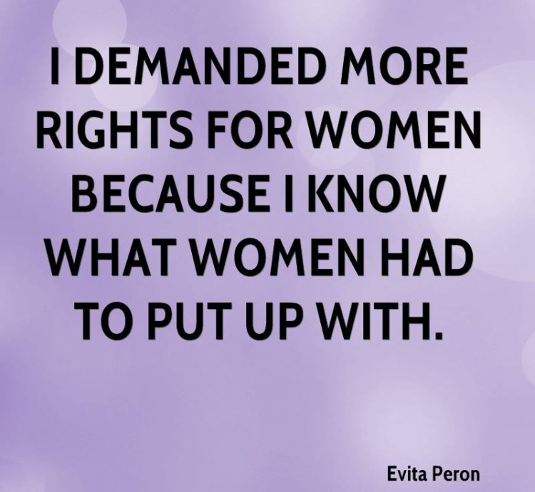 Women Quotes I Demanded More Rights For Women Because I Know Evita Peron