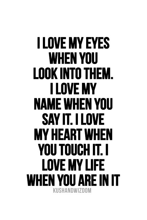 You Have My Heart Quotes i love my eyes when you look into them i love my name when you say it
