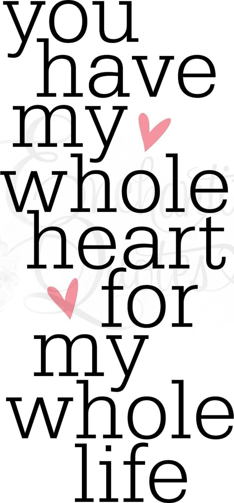You Have My Heart Quotes you have my whole heart for my whole life