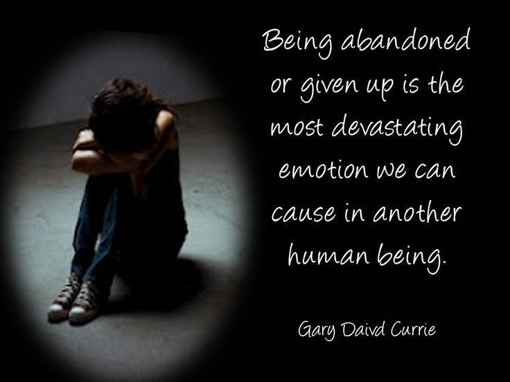 abandonment quotes being abandoned or given up is the most devastating
