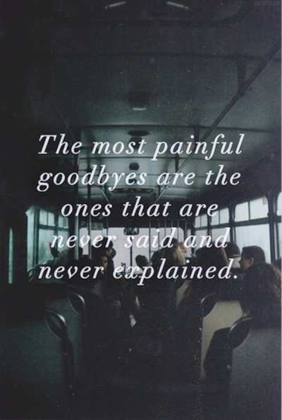 abandonment quotes the most painful good byes are the ones that are