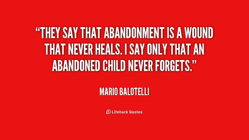 abandonment quotes they say that abandonment is a wound