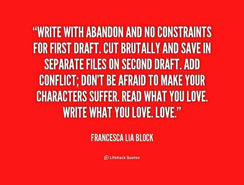 abandonment sayings write with abandon and no constraints for first