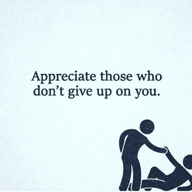 addiction Quotes appreciate those who don't give up