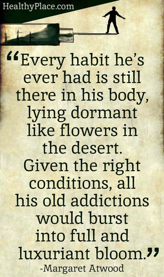 addiction Quotes every habit he's ever had