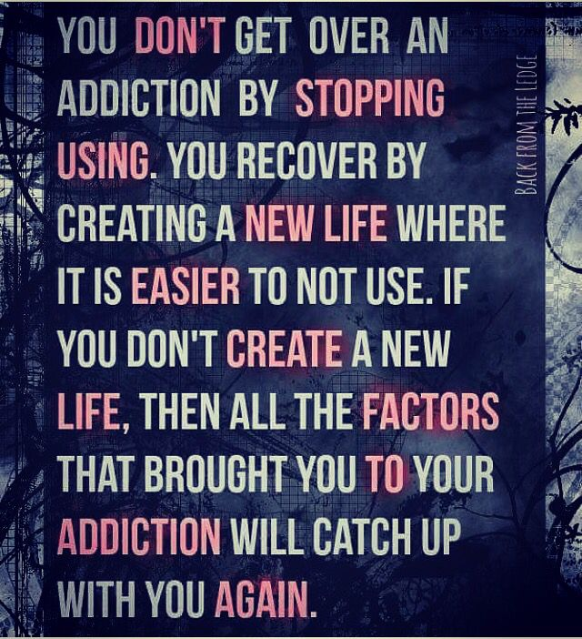 addiction Quotes you don't get over an addiction by stopping