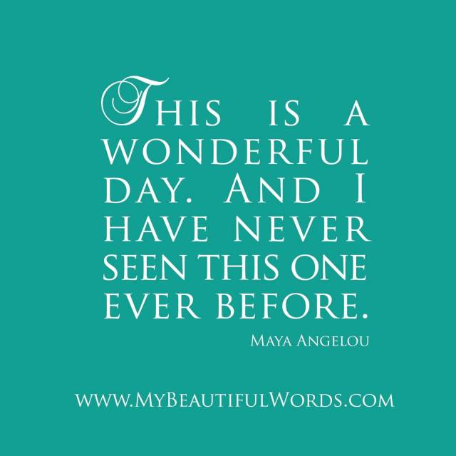 day sayings his is a wonderful day