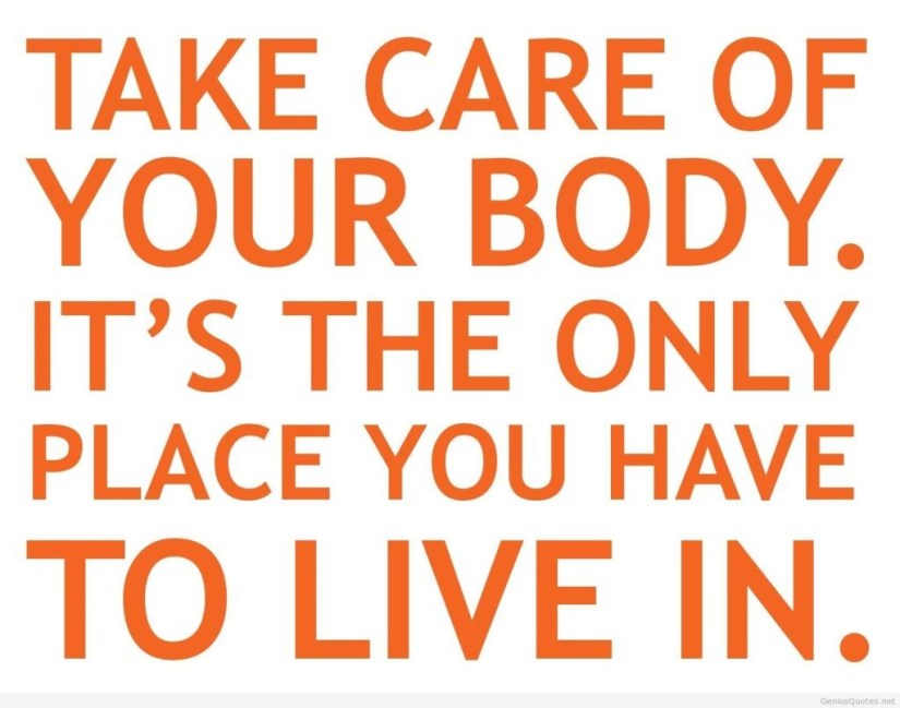 diet quotes take care of your body its the only place you have to live in