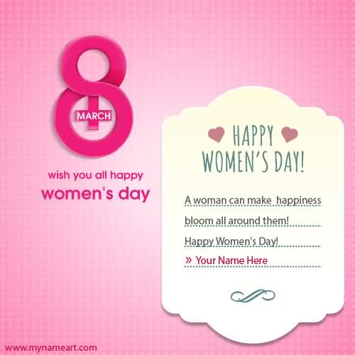 A Woman Can make Happiness Bloom All Around Them Happy Women's Day