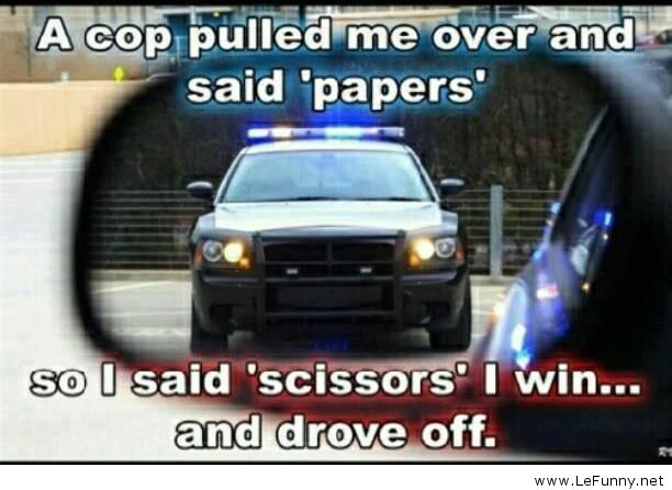 A cop pulled me over and said papers so i said Cops Meme