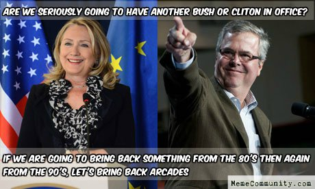 Are we seriously going to have another bush or clinton in office Funny Hillary Clinton Meme