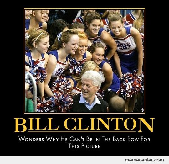 Bill clinton wonders why can't be in the Bill Clinton Meme