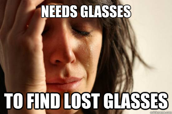 Bored Meme Needs glasses to find lost glasses