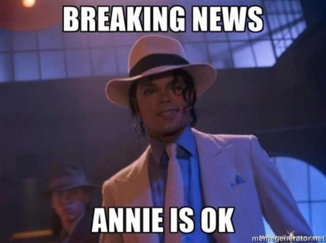 Breaking news annie is ok Michael Jackson Meme