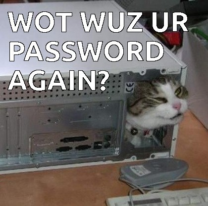 Computer Memes wot wuz ur password again